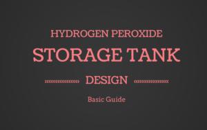hydrogen peroxide storage tank design