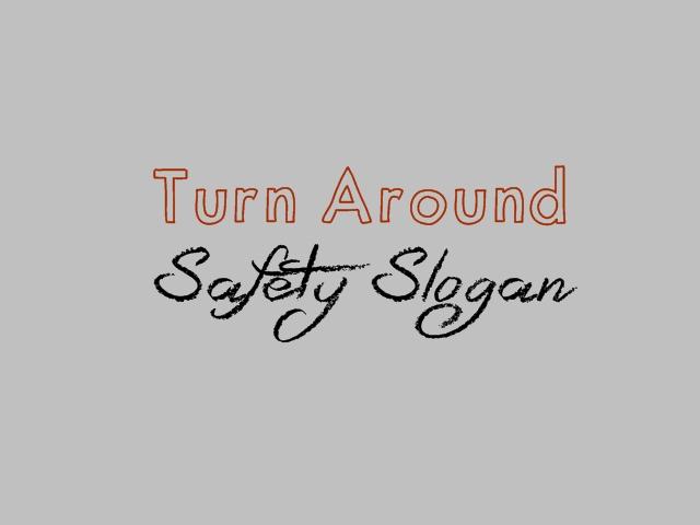 turnaround safety slogans