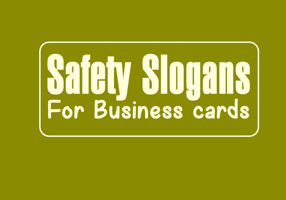 safety slogans for business cards