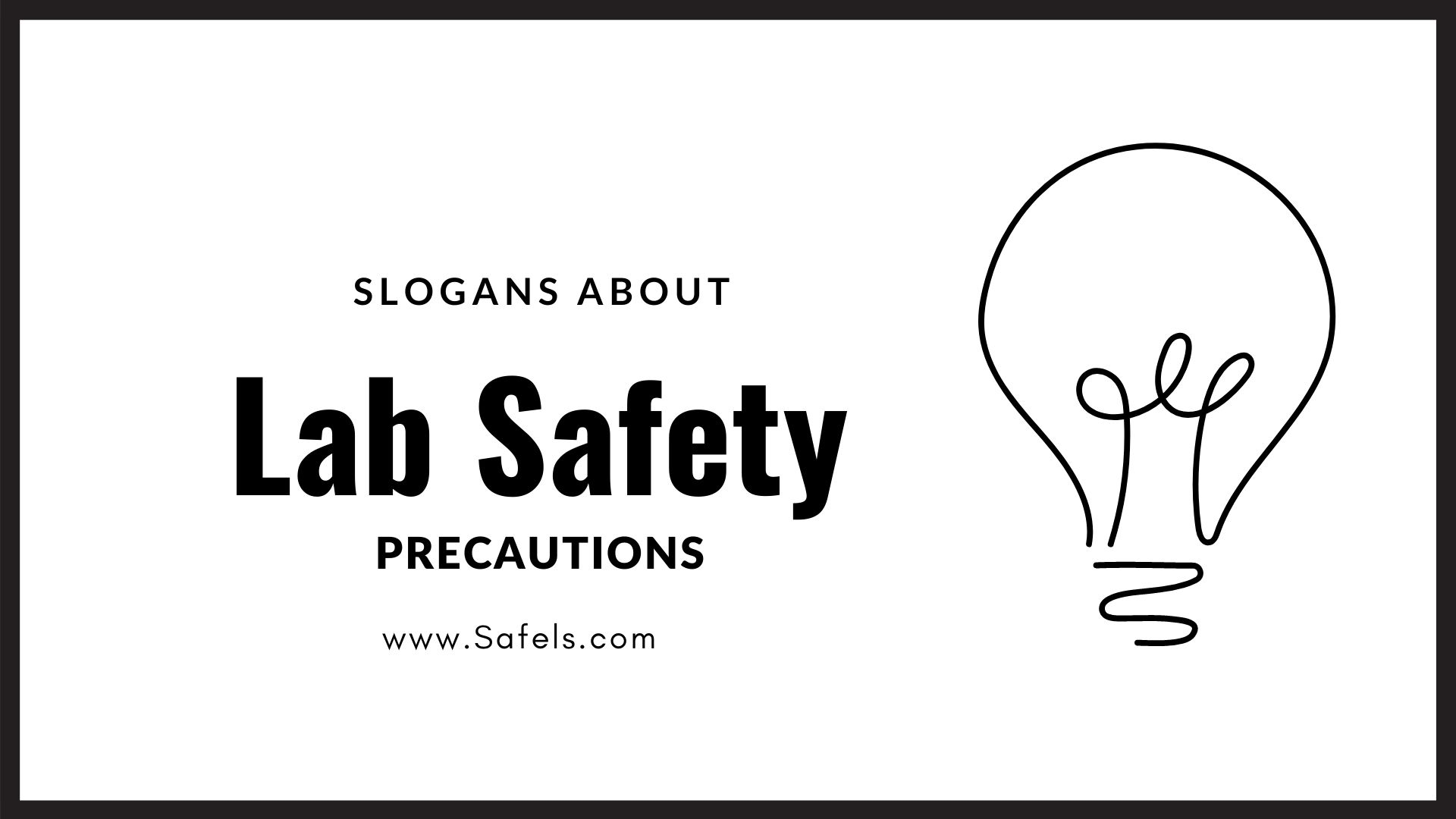 slogan about safety precautions in the laboratory